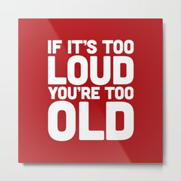 Too Loud Music Quote Metal Print