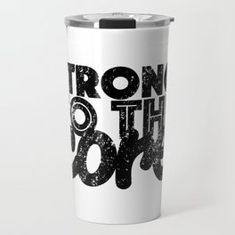 Strong to the Core Travel Mug