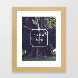 Grow & Learn Framed Art Print