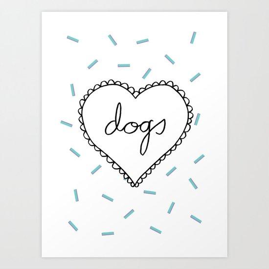 I Love Dogs Art Print