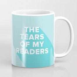 Tears of my Readers Coffee Mug