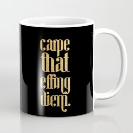 Carpe that effing diem Coffee Mug