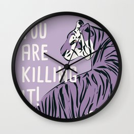 You are killing it 002 Wall Clock