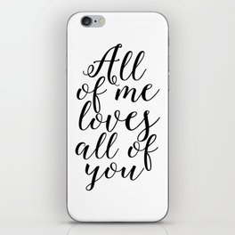 SONG LYRICS QUOTE All of Me Loves All of You, Wedding gift, Anniversary Gift Wedding Printables Marr iPhone Skin