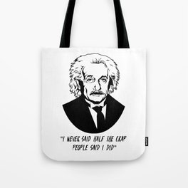 Albert Einstein quotes Tote Bag