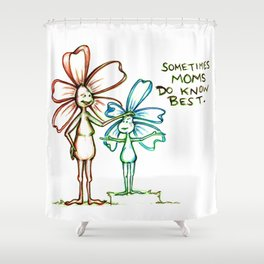 """Moms Know Best"" Flowerkid Shower Curtain"