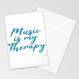Music is my Therapy Independence With Therapy. Get up, get better, get here! Muscian Rhythm  Stationery Cards