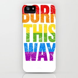Born This Way LGBTQ T-shirt Rainbow Flag Colors Premium T-Shirt iPhone Case