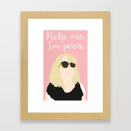 "Bridesmaids ""Help Me, I'm Poor"" Framed Art Print"