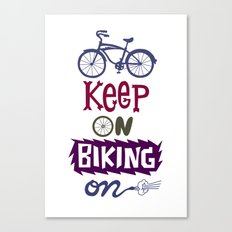 Keep On Riding On  Canvas Print