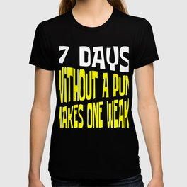 7 Days Without A Pun Makes One Weak Funny T-Shirt Week Calendar Week Cross Out Day Month Year Time T-shirt
