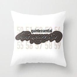 Quintessential Quinquagenarian Throw Pillow