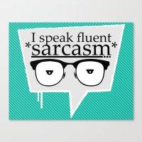 sarcasm Canvas Prints featuring Sarcasm by Daniac Design