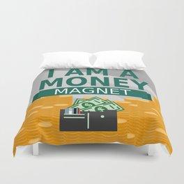 Positive Affirmation I am a money magnet Duvet Cover