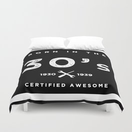Born in the 30s. Certified Awesome Duvet Cover