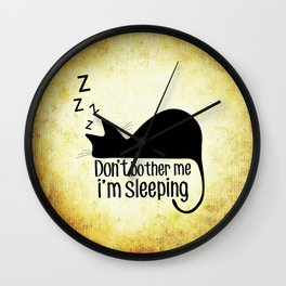 Don't Bother Me, I'm Sleeping Wall Clock