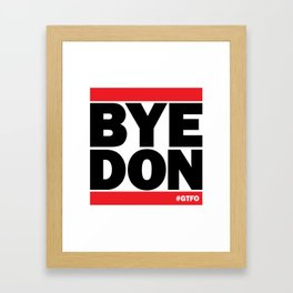 Bye Don #GTFO Framed Art Print