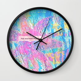 For Whatever Reason Wall Clock