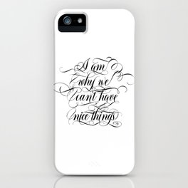 I am why we can't have nice things (black text) iPhone Case