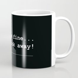 Yes, I am fine Coffee Mug