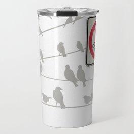 Birds Sign - NO droppings 2 Travel Mug