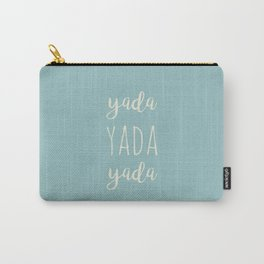 Yada Yada Yada Carry-All Pouch