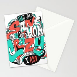 I'm very sane about how crazy I am. Stationery Cards