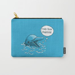 Find Your Porpoise Carry-All Pouch
