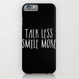Talk Less, Smile More (inverted) iPhone Case