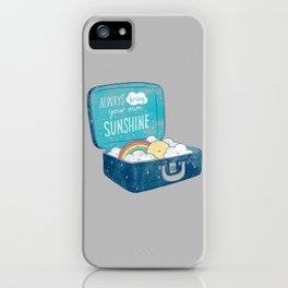 Always bring your own sunshine iPhone Case