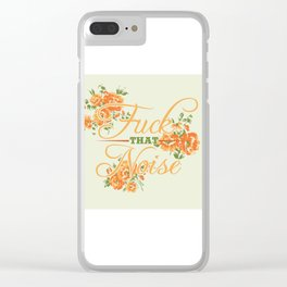 Fuck THAT Noise Clear iPhone Case