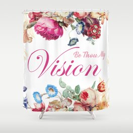 Be Thou My Vision Shower Curtain