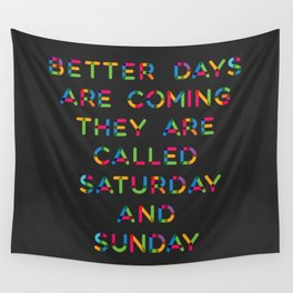 Better Days Wall Tapestry