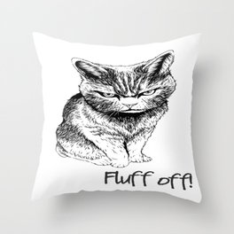 Fluff Off Angry Cat Throw Pillow