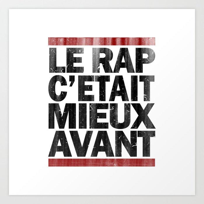 Le Rap Cetait Mieux Avant Art Print