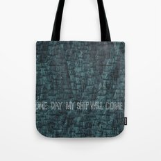 Some Day My Ship Will Come In Tote Bag