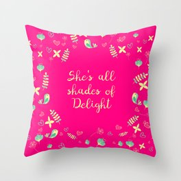 She's all shades of Delight Throw Pillow