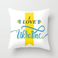 ukraine Throw Pillows featuring I love Ukraine by Broncos
