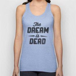 The Dream Is Dead Unisex Tank Top