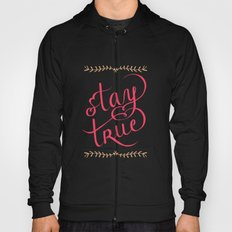 Stay True Hoody