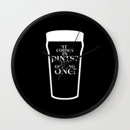 It comes in pints? Wall Clock
