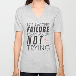Michael Jordn quote, I can accept failure, I can't accept not trying, sport quotes, basketball Unisex V-Neck