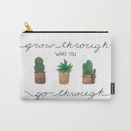 Grow Through What you Go Through; Potted Succulents Carry-All Pouch