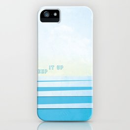 Keep It Up iPhone Case