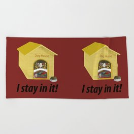 In the Doghouse Beach Towel
