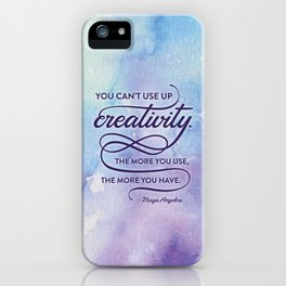 """""""You can't use up creativity..."""" Maya Angelou iPhone Case"""