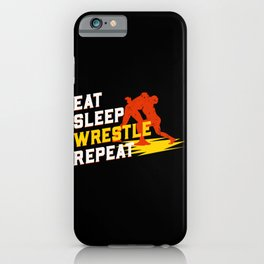 Eat Sleep Wrestle Repeat - Wrestling Gifts iPhone Case