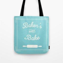 Baker's Gonna Bake Tote Bag