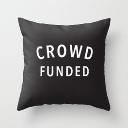 Crowd Funded Throw Pillow