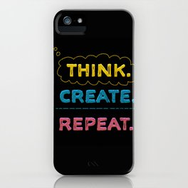 Think. Create. Repeat.  iPhone Case